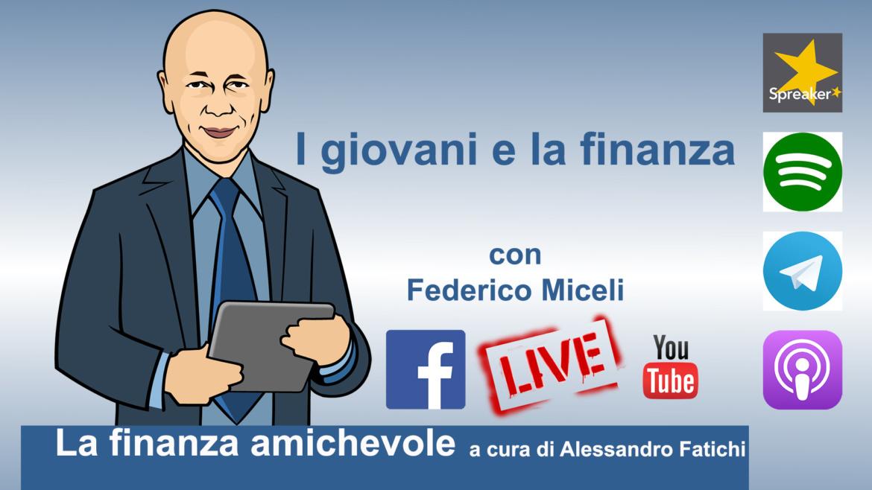 I giovani e la finanza, con Federico Miceli