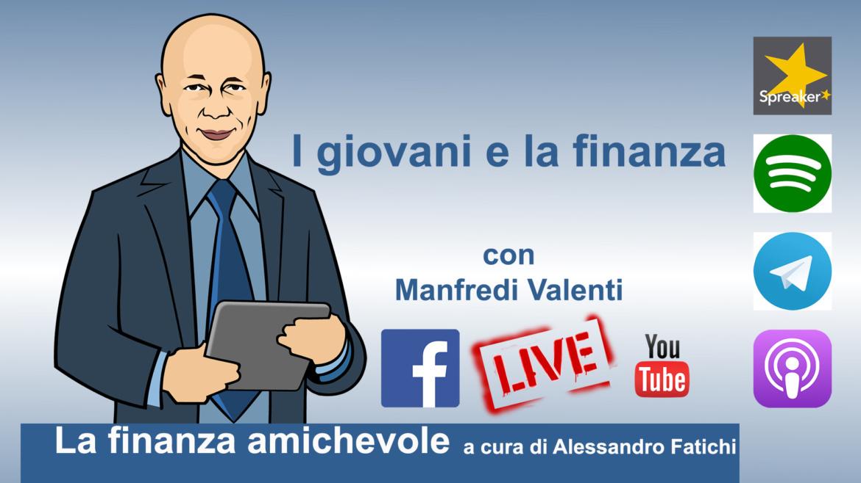 I giovani e la finanza, con Manfredi Valenti